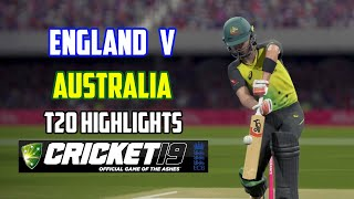 ENGLAND V AUSTRALIA - T20 Highlights - CRICKET 19