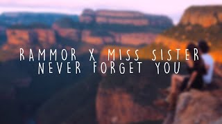 Rammor - Never Forget You (feat. Miss Sister) (Official Lyric Video)