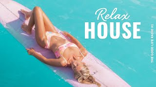 Relaxing & Chill House 🌴 Summer '21 Chill-Out Mix | The Good Life Radio #1