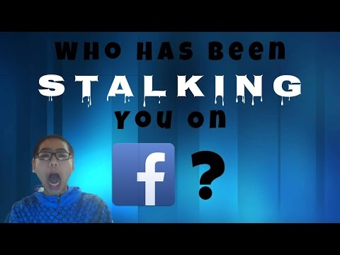 Who Has Been Stalking Your Facebook Profile?