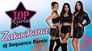 TOP GIRLS - Zakochana (DJ SEQUENCE REMIX)