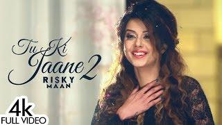 TU KI JAANE 2 : Risky Maan   Molina Sodhi   Love Pathak   Latest Punjabi Songs 2019
