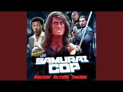 Samurai Cop Rockin' action Theme! (feat. Mystery Science Theater 3000 RiffTrax Live Guys)