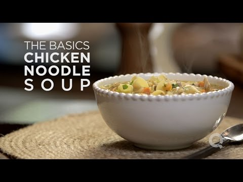 Chicken Noodle Soup - The Basics