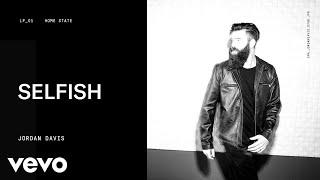 Jordan Davis - Selfish (Audio)