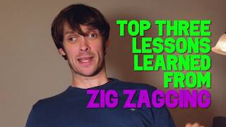 Top 3 Life Lessons Learned from Zig Zagging