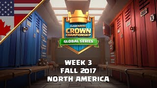 Clash Royale: Crown Championship NA Top 10 - Week Three | Fall 2017 Season