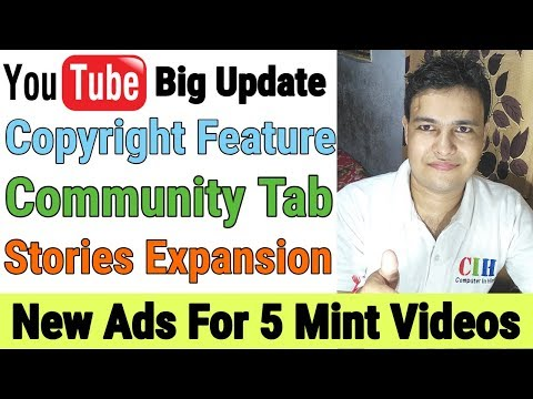 Big Update :New Ads for 5 Minutes Videos | Copyright Rule Changed | Stories Tab |Community Tab