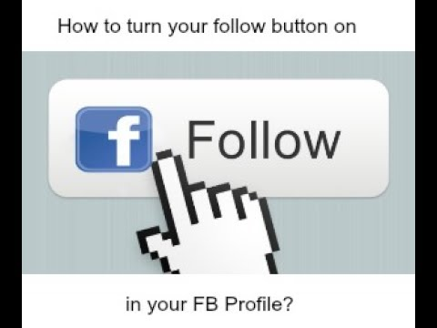 How to turn your Follow button on in your FB profile?