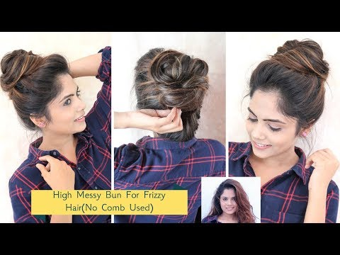 2 Min High Messy Bun Hairstyle For Frizzy Hair(No Comb Used)