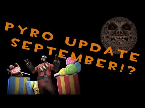 We will get the TF2 Pyro Update in September! Here's why.
