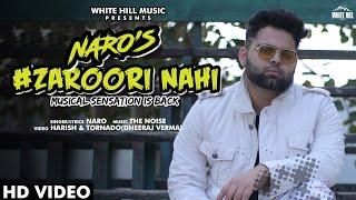 Zaroori Nahi (Official Video) Naro | New Punjabi Song 2020 | White Hill Music