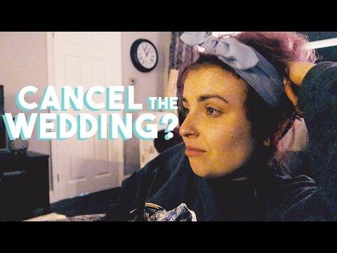 CANCEL THE WEDDING?