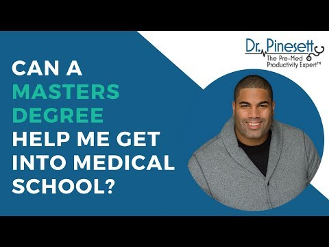 Can a Masters Degree Help Me Get Into Medical School?