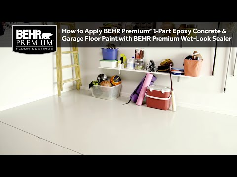 How to Apply BEHR Premium® 1-Part Epoxy Concrete & Garage Floor Paint w BEHR Premium Wet-Look Sealer