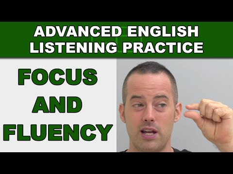 Focus and Fluency - How to Speak English Fluently - Advanced English Listening Practice - 51