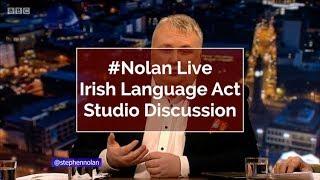 #NolanLive - Irish Language Act