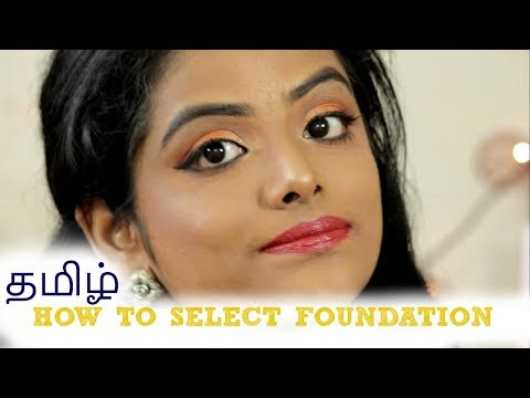 தமிழ்:HOW TO SELECT FOUNDATION|TIPS & TRICKS TO SELECT FOUNDATION FOR DUSKY SKIN||BEGINNERS MAKUP