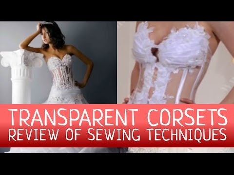 Transparent corsets: review of the sewing techniques