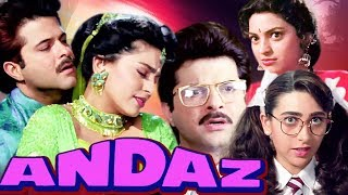 Andaz Full Movie   Anil Kapoor Hindi Comedy Movie   Juhi Chawla   Karisma Kapoor   Bollywood  Movie