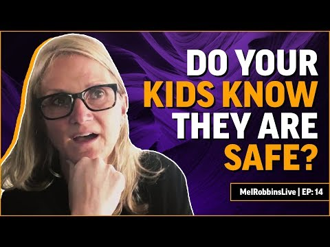 Do your kids feel safe with you? | MELROBBINSLIVE EP 14