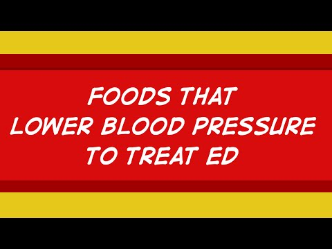 Treat Erectile Dysfunction with Foods That Lower Blood Pressure