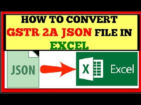 How to Convert JSON file of GSTR in Excel | Convert GSTR 2A JSON file in Excel format (free)