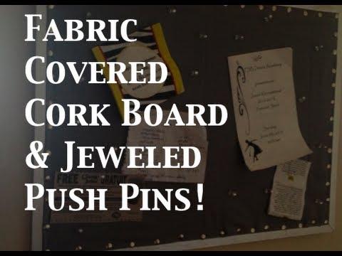 DIY: Fabric Cork Board & Jeweled Push Pins  ♡ Theeasydiy #RoomDecor