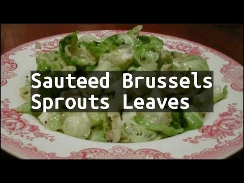 Recipe Sauteed Brussels Sprouts Leaves
