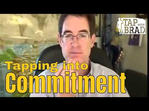 Tapping into Commitment - Tapping with Brad Yates