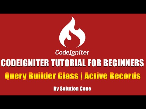 Codeigniter Tutorial for Beginners Step by Step | Query Builder Class | Active Records