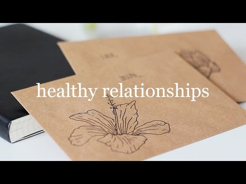 How to Build Healthy Relationships!