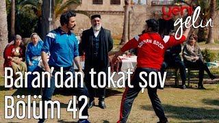 Download Yeni Gelin 42. Bölüm - Baran'dan Tokat Şov Video