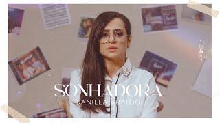 Daniela Araújo - Sonhadora (Clipe Oficial)