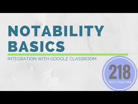 Notability Basics: Integration with Google Classroom