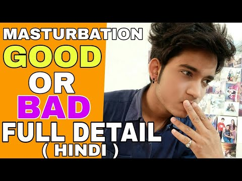 Masturbation Good Or Bad ? | Hindi  | Side Effect Of Masturbation | How to stop Masturbation Habit