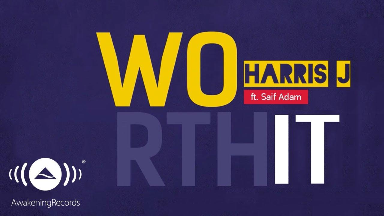 Harris J - Worth It Ft. Saif Adam |