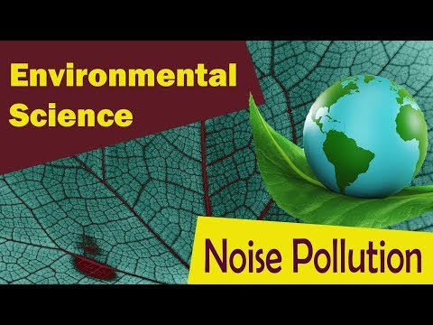Noise Pollution | Effects Of Noise Pollution | Sources | Types | Measures | - Environmental Science