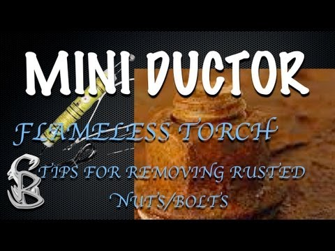 How To Remove Rusted Bolts Using the Mini Ductor 2 - The Flameless Torch