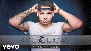 Kane Brown - Comeback (Audio)