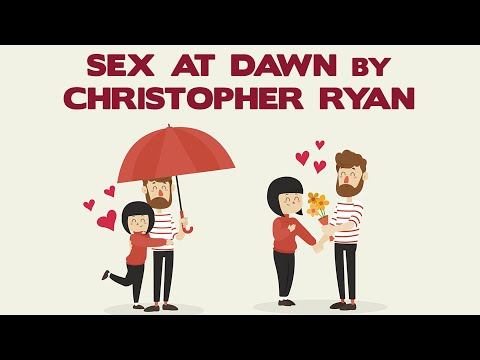SEX AT DAWN BY CHRISTOPHER RYAN, PhD   ANIMATED MOVIE