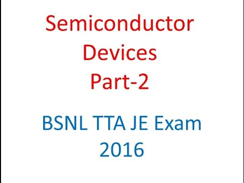BSNL TTA lecture :Semiconductor Devices electronic devices & circuits Part 2