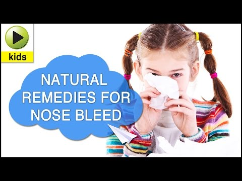 Kids Health: Nose Bleed - Natural Home Remedies for Nose Bleed