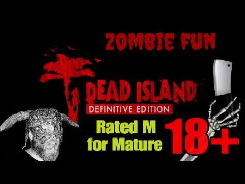 Dead Island (Definitive Edition) WARNING! 18 +