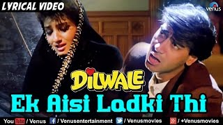 Ek Aisi Ladki Thi Full Lyrical Video Song | Diwale | Ajay Devgan, Raveena Tandon | Hindi Songs