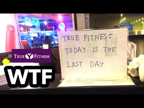 True Fitness *HELL* Gym CLOSED, Ran Off and Took My Money!