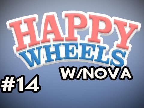 Happy Wheels w/Nova Ep.14 - You Know She's Hurting