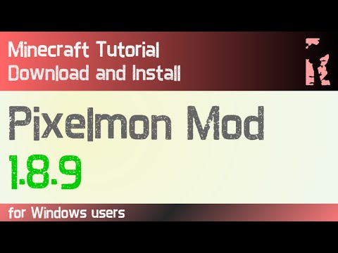 PIXELMON MOD 1.8.9 minecraft - how to download and install pixelmon mod 1.8.9 (with forge)