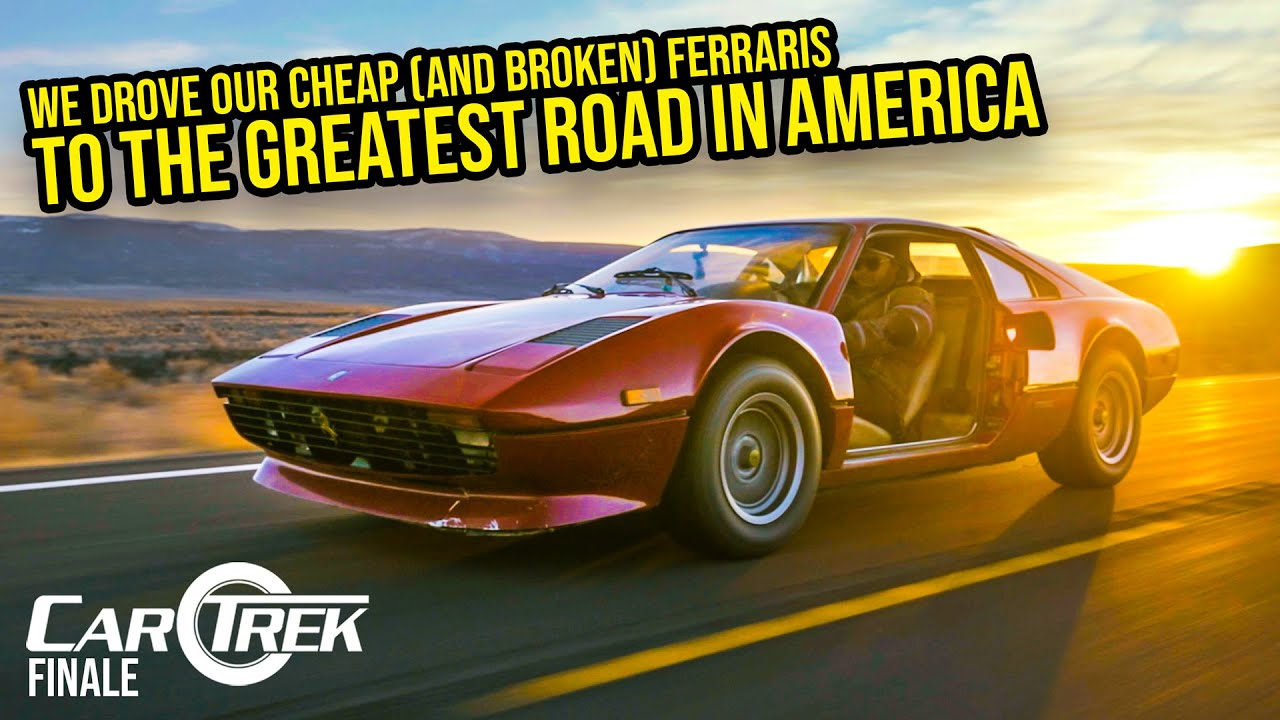 We Drove Our Cheap (And BROKEN) Ferraris To The GREATEST ROAD IN AMERICA - Car Trek S4E5 (FINALE)