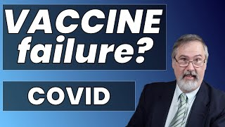 COVID Vaccines failing? Why are vaccinated still dying?